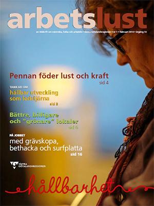 Tidningen Arbetslust Nummer 1 februari 2014. Pennan föder lust och kraft – Hälsofrämjande skrivande.